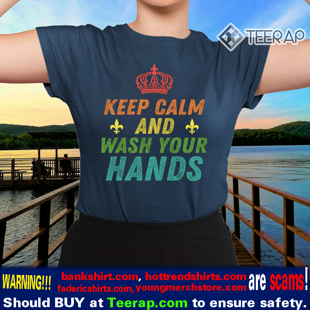 Keep Calm and Wash Your Hands Coronavirus TShirts