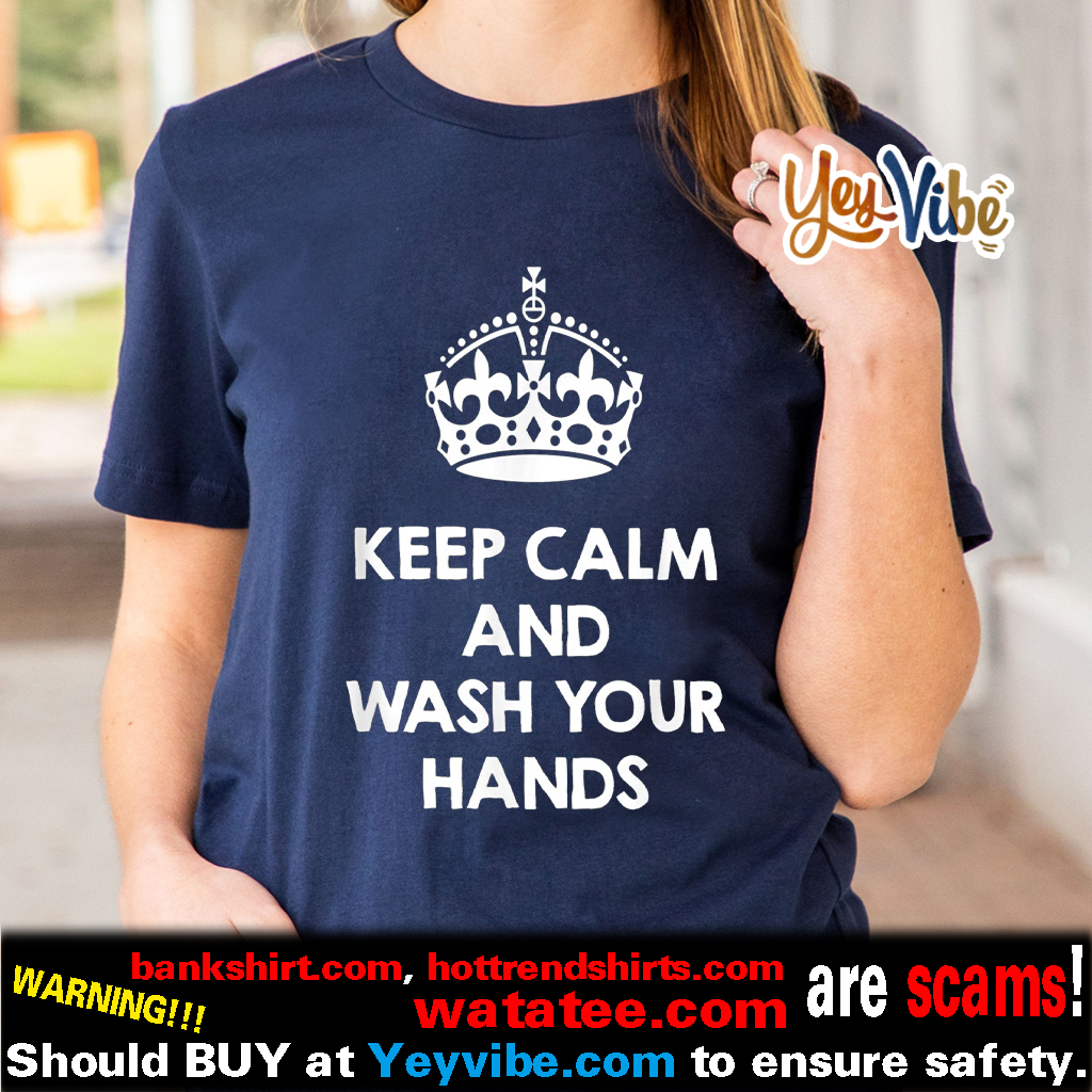 Keep Calm and Wash your Hands Shirts