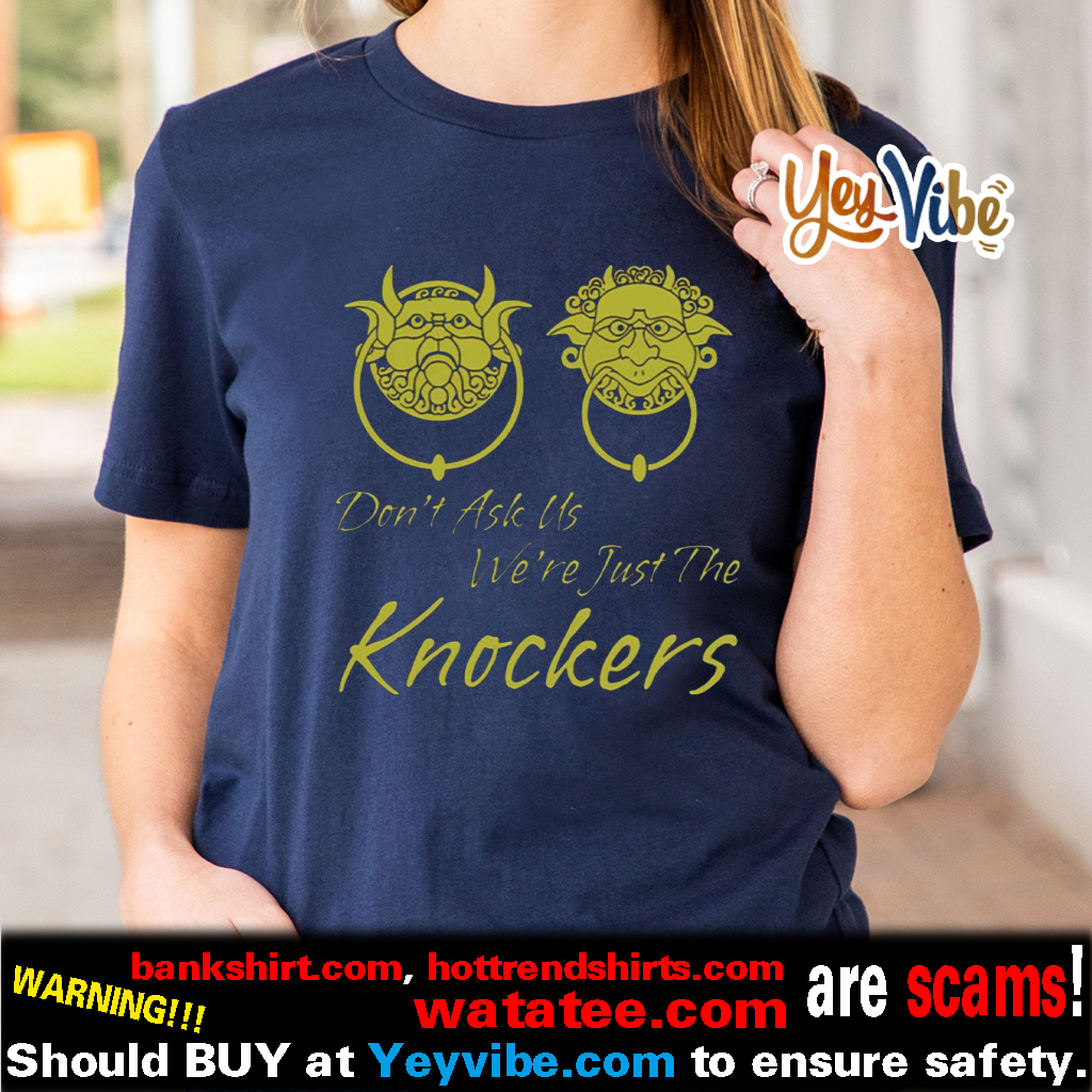 Labyrinth don't ask us we're just the knockers t shirt