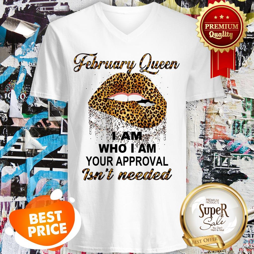 Leopard Lips February Queen I Am Who I Am Your Approval Isn't Needed V-neck