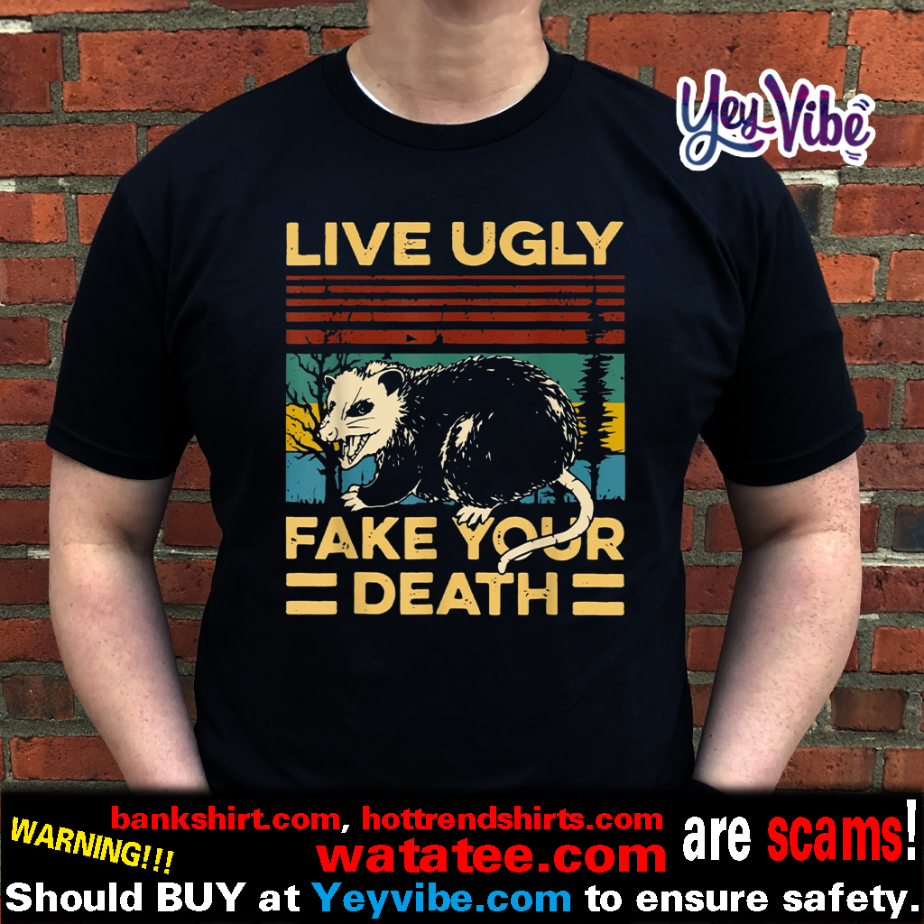 Live Ugly Fake Your Death Funny Vintage Opossum Outfit Shirt