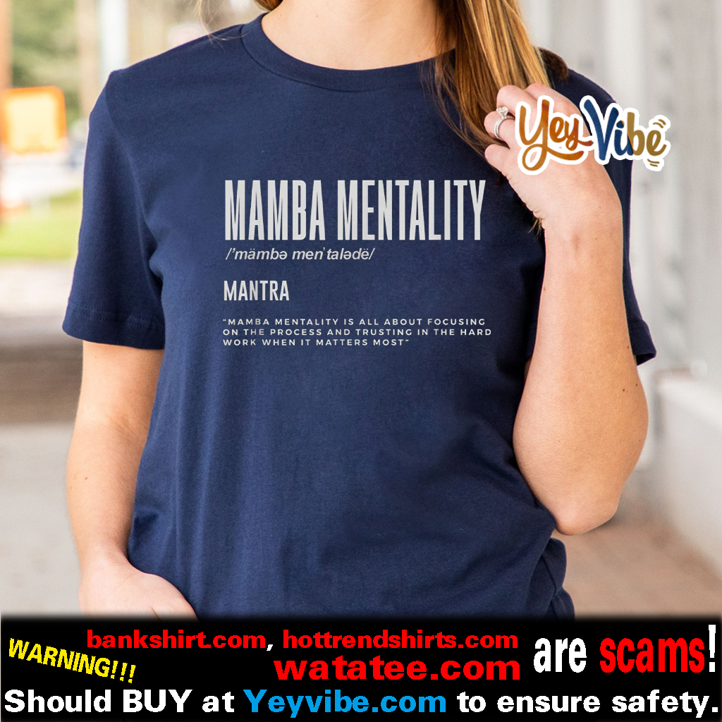 Mamba Mentality Motivational Quote Inspirational Definition Shirt