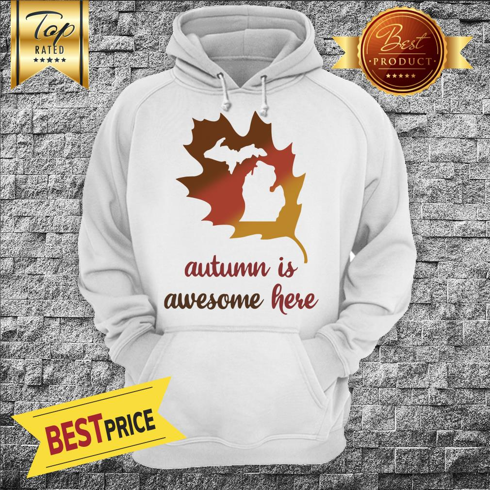 Michigan Autumn Is Awesome Here Baseball Hoodie
