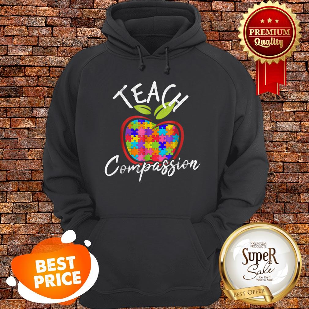 Nice Autism Awareness Teach Compassion Hoodie