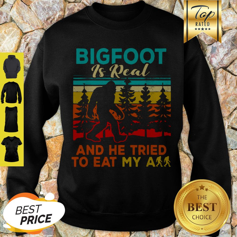 Nice Bigfoot Is Real And He Tried To Eat My Ass Vintage Sweatshirt