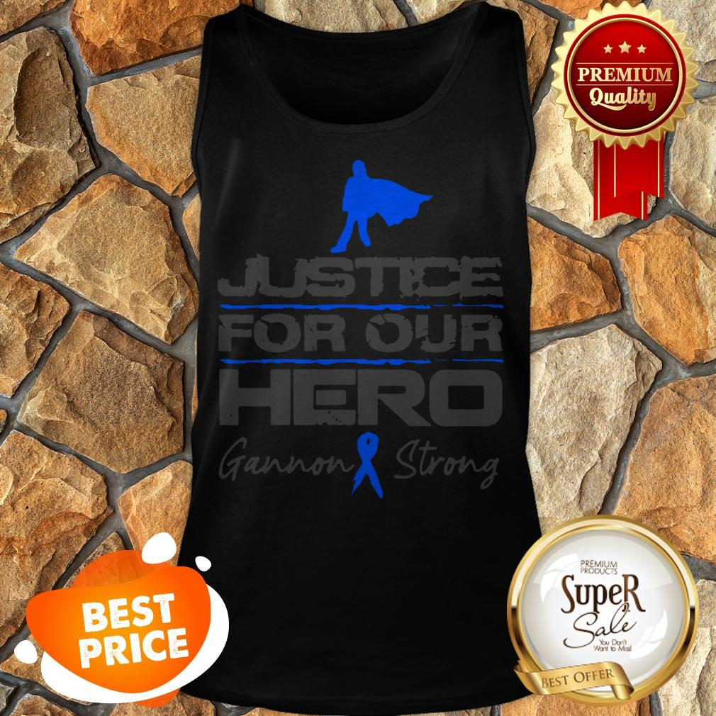 Nice Gannon Strong Justice For Our Hero Tank Top