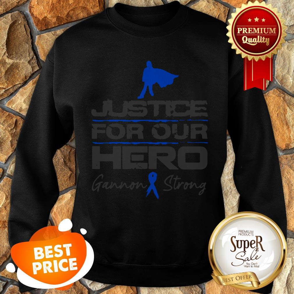 Nice Gannon Strong Justice For Our Hero Sweatshirt