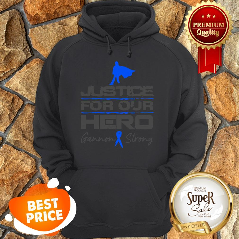 Nice Gannon Strong Justice For Our Hero Hoodie