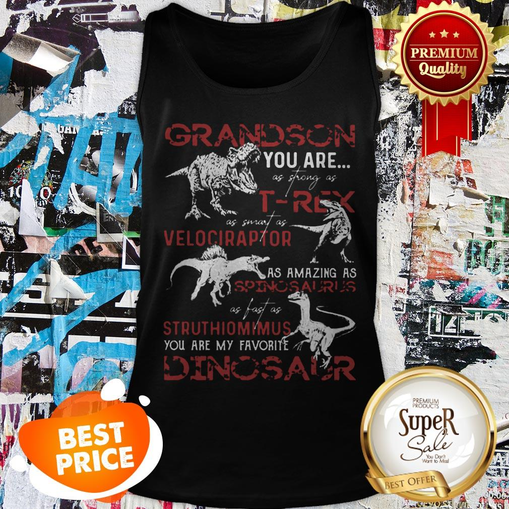 Nice Grandson You Are As Strong As T-Rex As Velociraptor Spinosaurus Tank Top