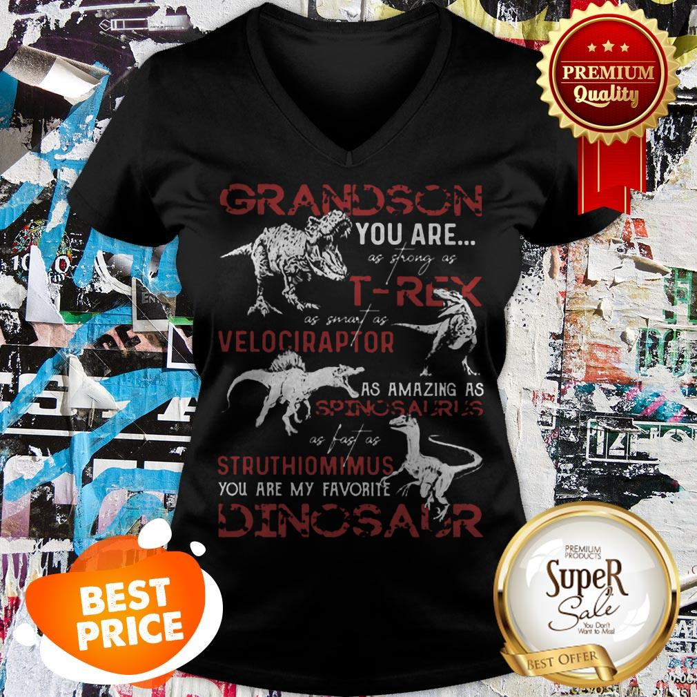 Nice Grandson You Are As Strong As T-Rex As Velociraptor Spinosaurus V-neck