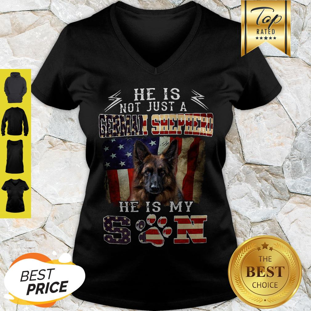 Nice He Is Not Just A German Shepherd He Is My Son American Flag V-neck