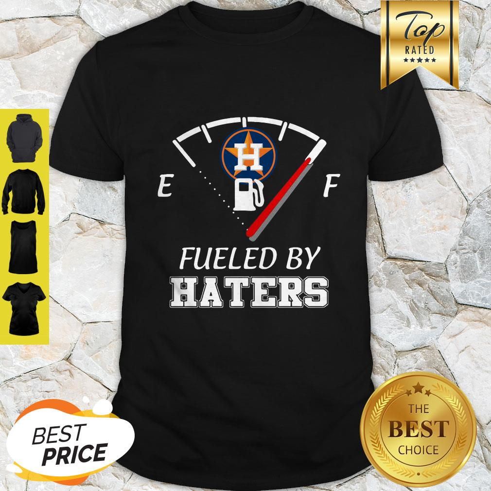 Nice Houston Astros Logo Fueled By Haters Shirt
