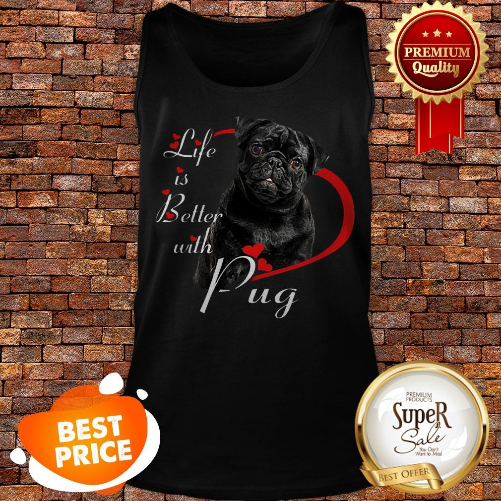 Nice Life Is Better With Pug Black Tank Top