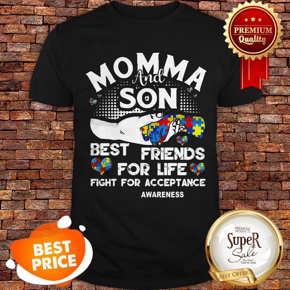Nice Momma And Son Best Friends For Life Fight For Acceptance Autism Awareness Shirt