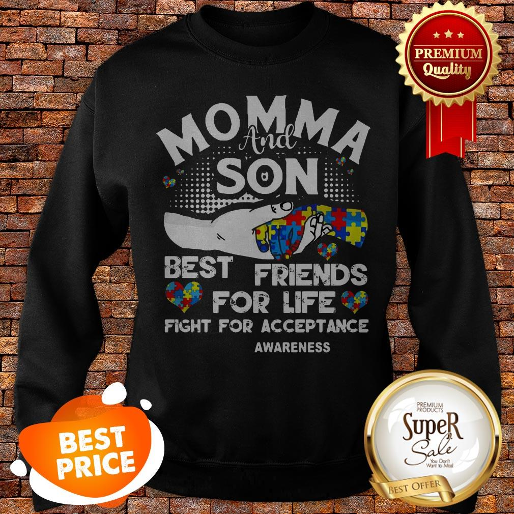 Nice Momma And Son Best Friends For Life Fight For Acceptance Autism Awareness Sweatshirt