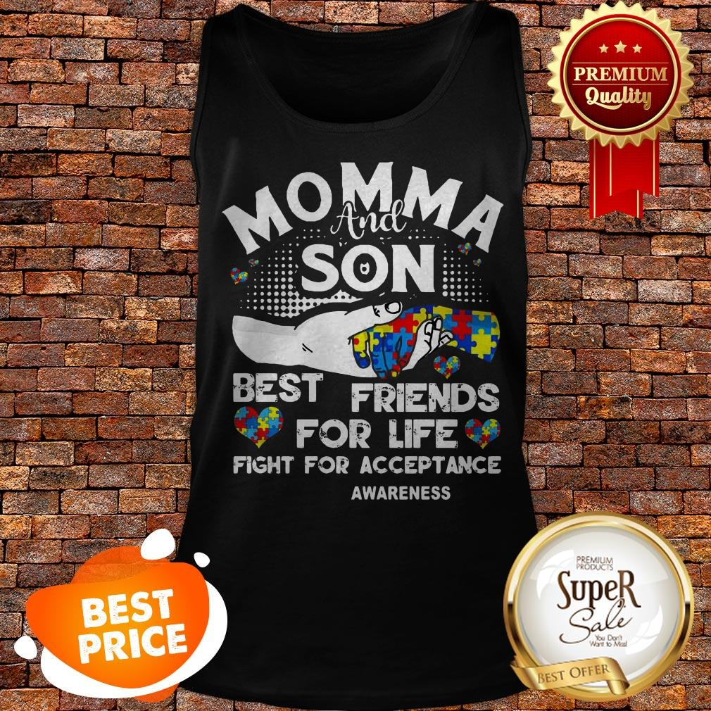 Nice Momma And Son Best Friends For Life Fight For Acceptance Autism Awareness Tank Top