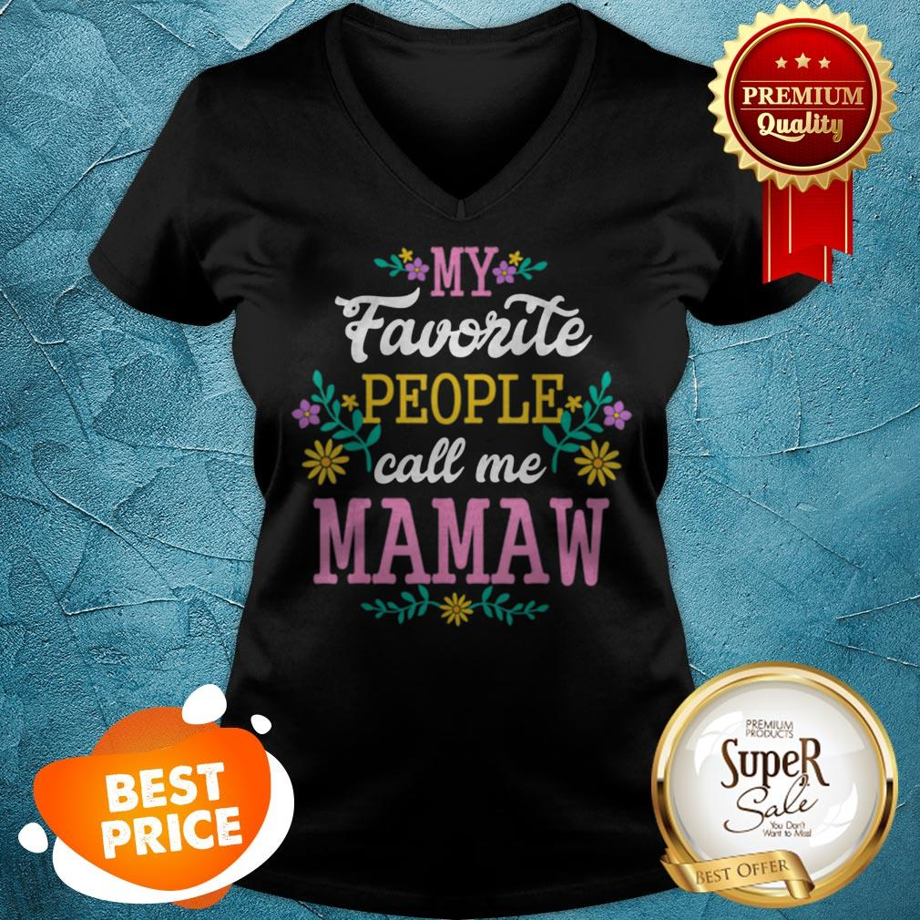 Nice My Favorite People Call Me Mawmaw Mothers Day Gift V-neck