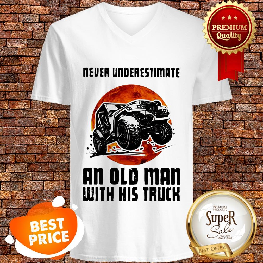 Nice Never Underestimate An Old Man With His Truck Sunset V-neck