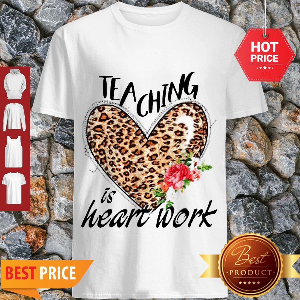 Nice Teaching Is Heart Work Leopard Flower Shirt