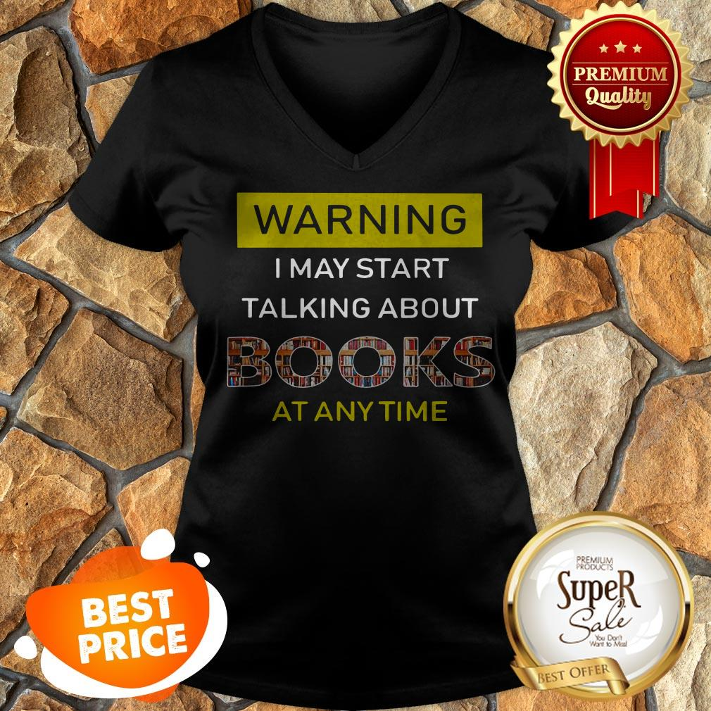 Nice Warning I May Start Talking About Books At Anytime V-neck