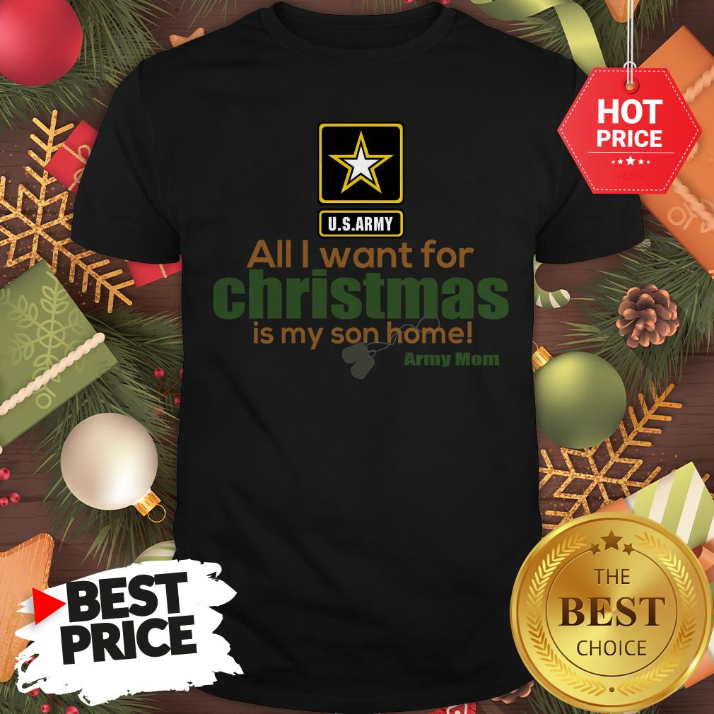 Official Army Mom All I Want For Christmas Is My Son Home Shirt