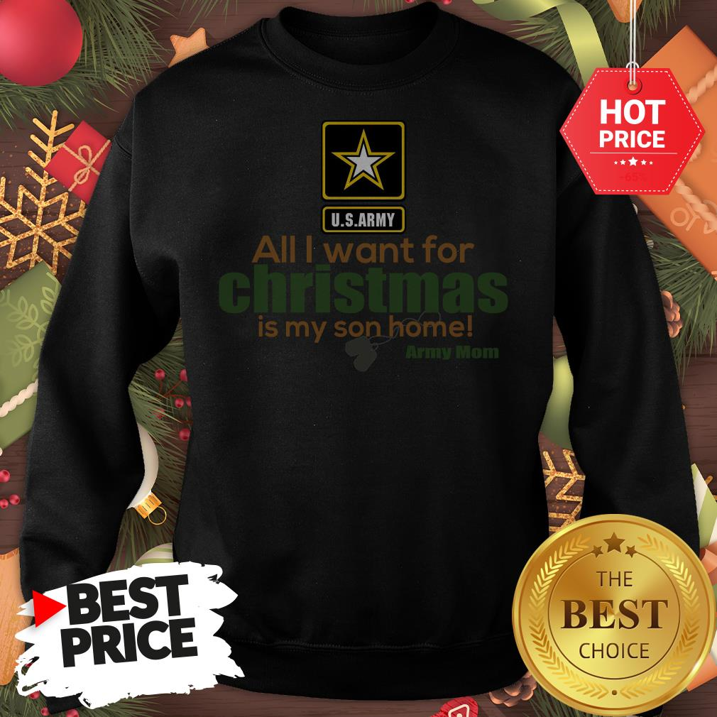 Official Army Mom All I Want For Christmas Is My Son Home Sweatshirt