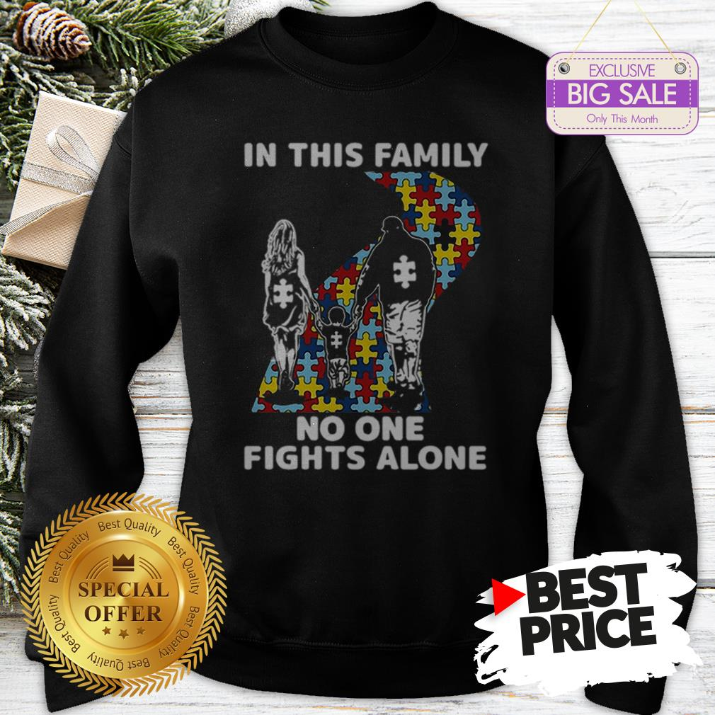 Official Autism Road In This Family No One Fights Alone Sweatshirt