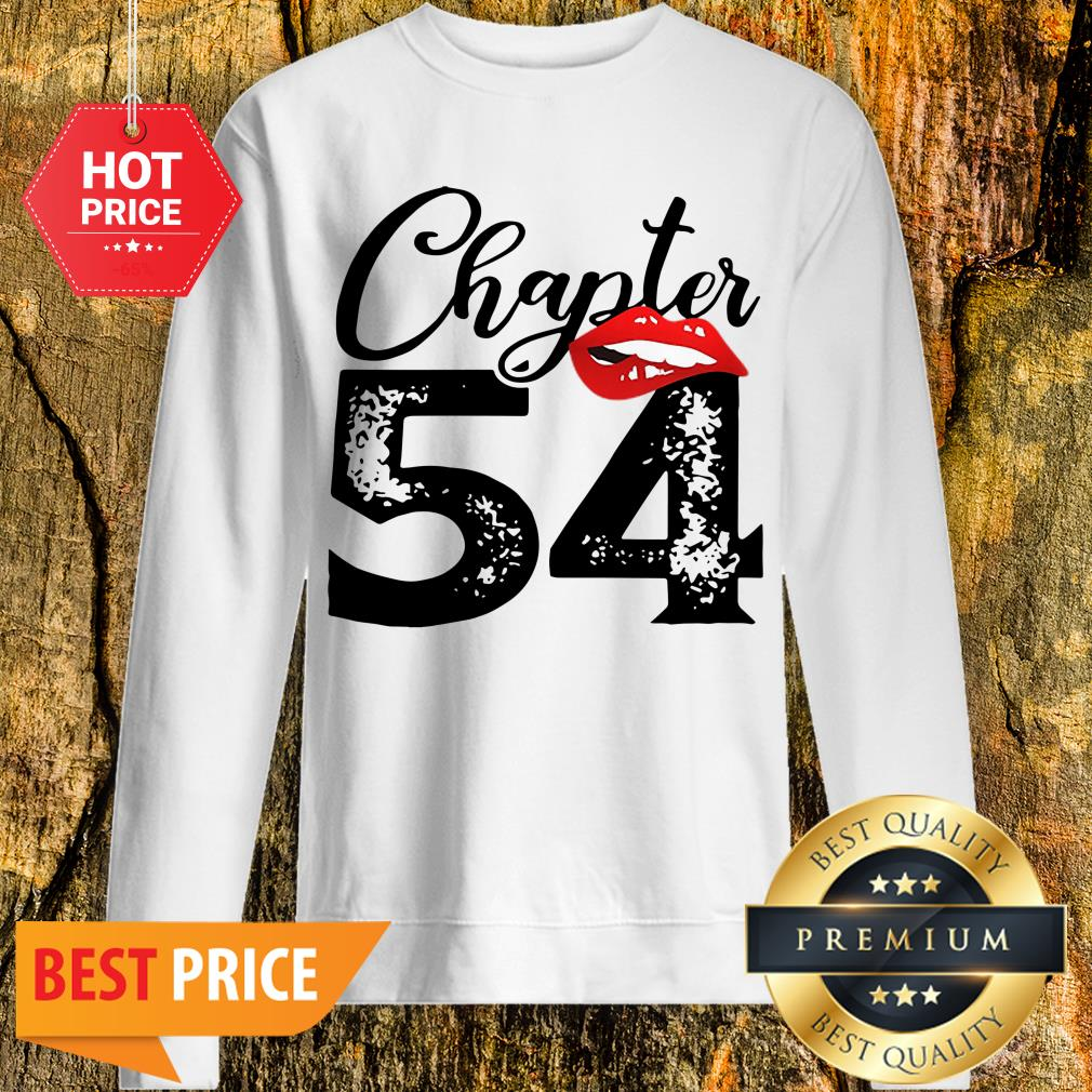 Official Chapter 54 Lips Happy 54th Birthday Sweatshirt