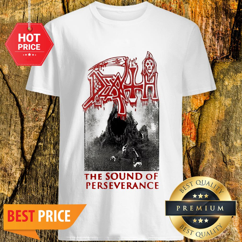 Official Death Death The Sound Of Perseverance Shirt
