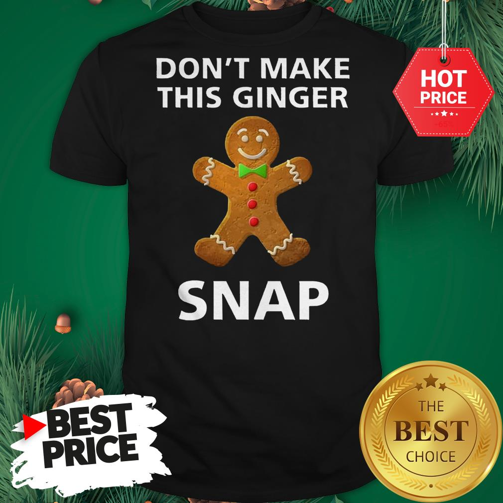 Official Don't Make This Ginger Snap Redhead Gift Christmas Ginga Red Shirt