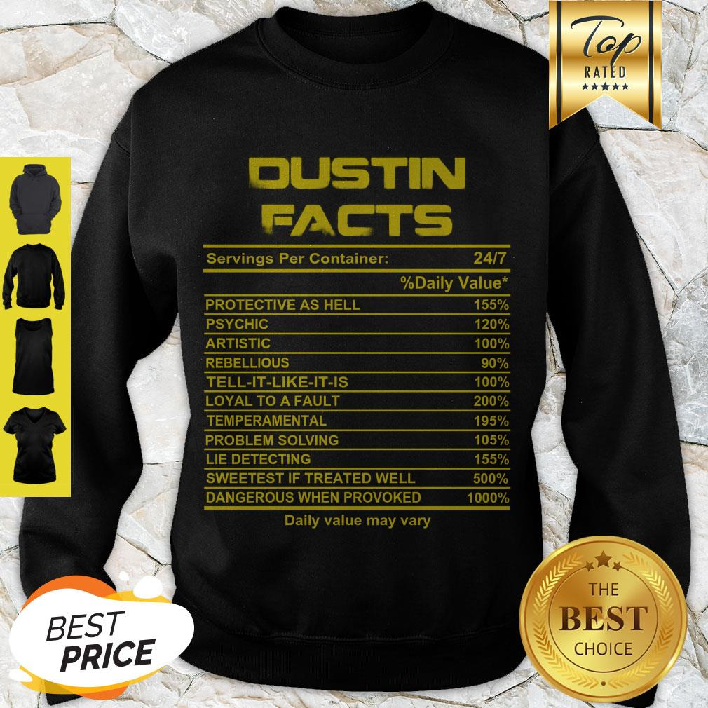 Official Dustin Facts Servings Per Container Daily Value May Vary Sweatshirt