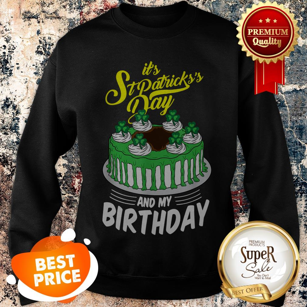Official Funny It's St Patrick's Day And My Birthday Gifts Sweatshirt