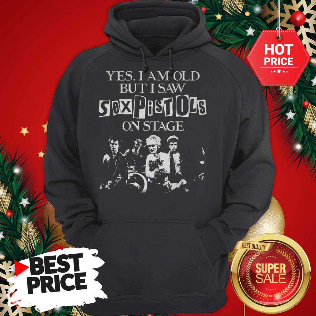 Official Hot Mens Yes I Am Old But I Saw Sex Pistols On Stage Hoodie