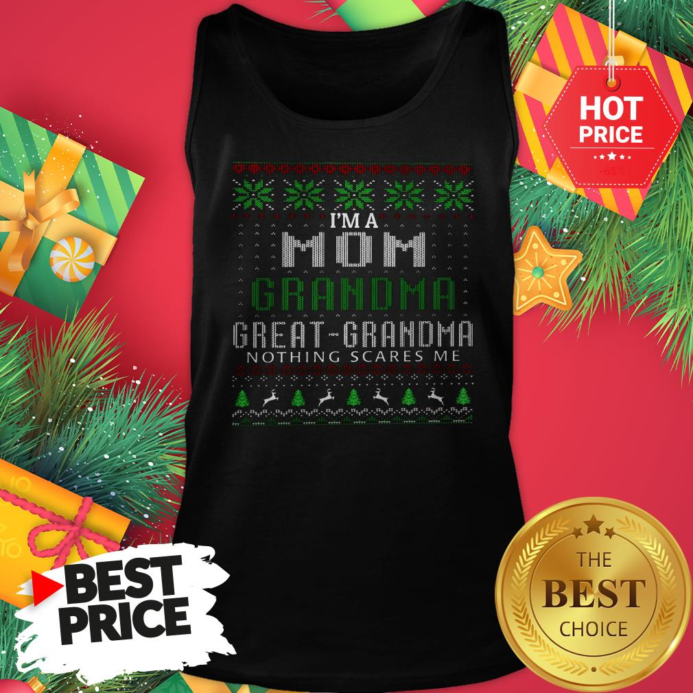 Official I'm A Mom Grandma Great Grandma Nothing Scare Me Ugly Christmas Tank Top