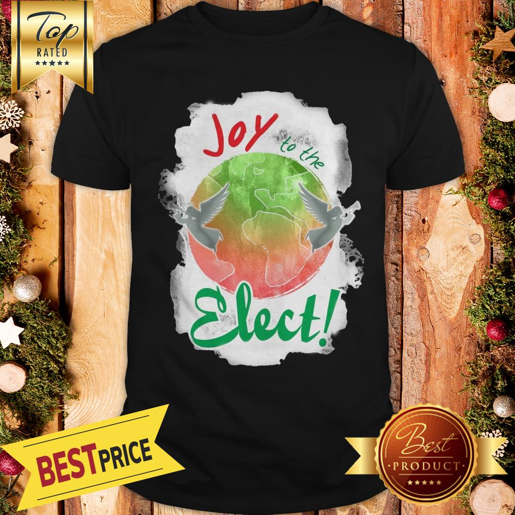 Official Joy To The Elect Shirt