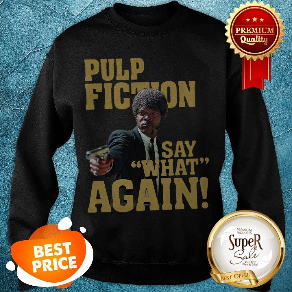 Official Jules Winnfield Pulp Fiction Say What Again Sweatshirt