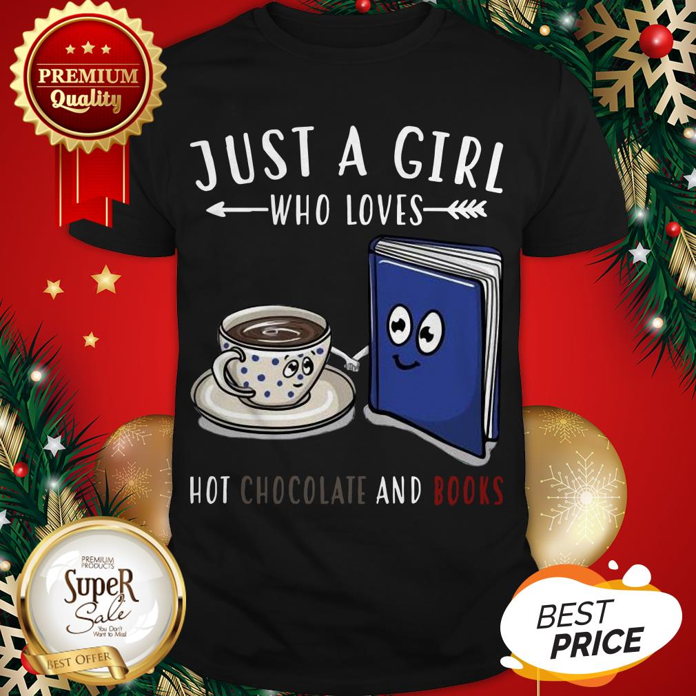 Official Just A Girl Who Loves Hot Chocolate And Books Shirt