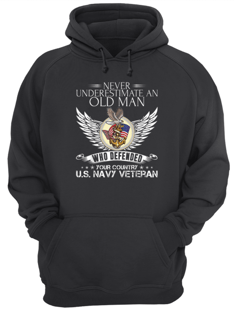 Official Never Underestimate An Old Man US Navy Veteran Who Defended Your Country Unisex Hoodie