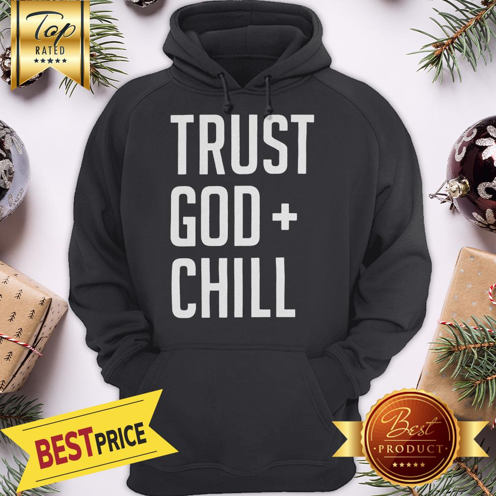 Official Trust God + Chill Adult Hoodie