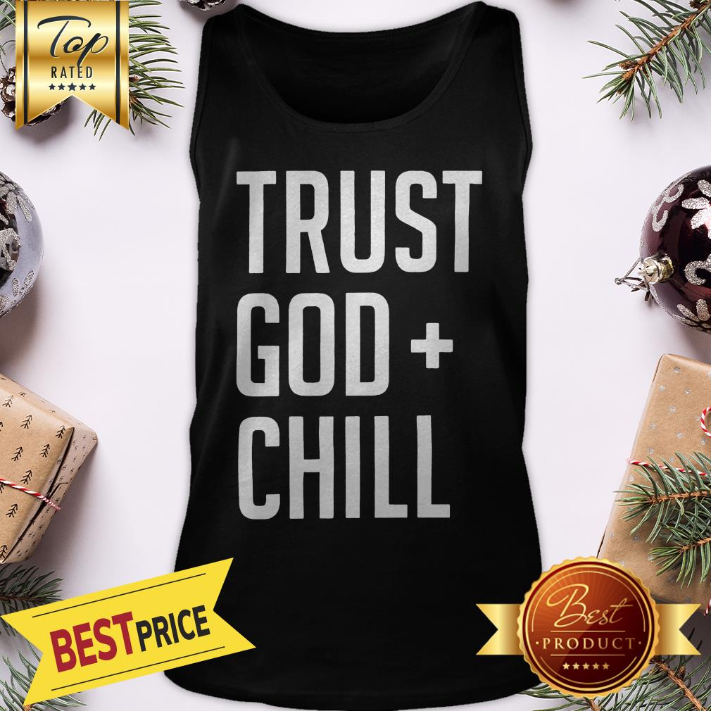 Official Trust God + Chill Adult Tank Top