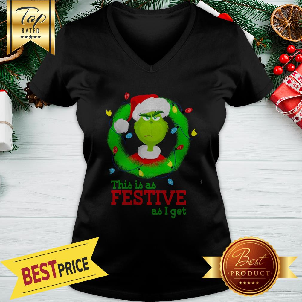 Official Wonderful Grinch This Is As Festive As I Get Christmas V-neck