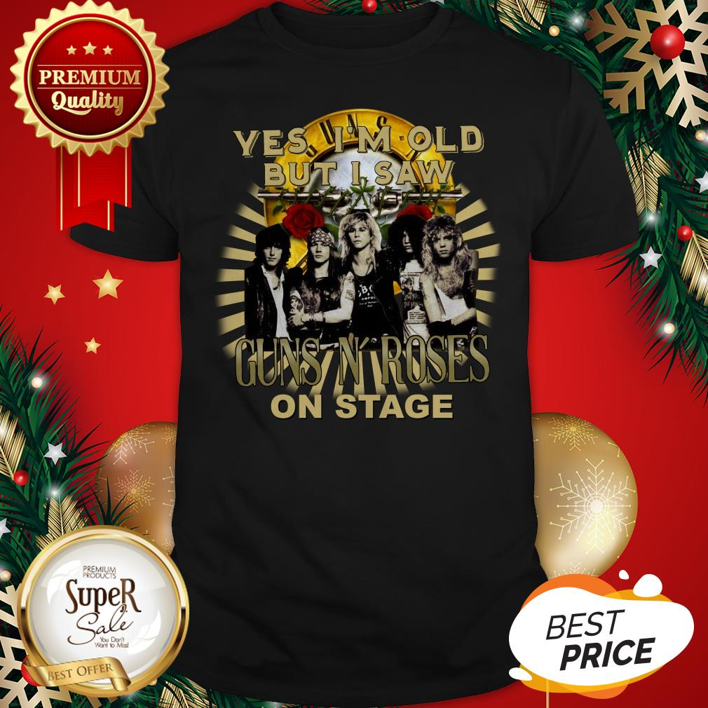 Official Yes I'm Old But I Saw Gun N' Roses On Stage Shirt