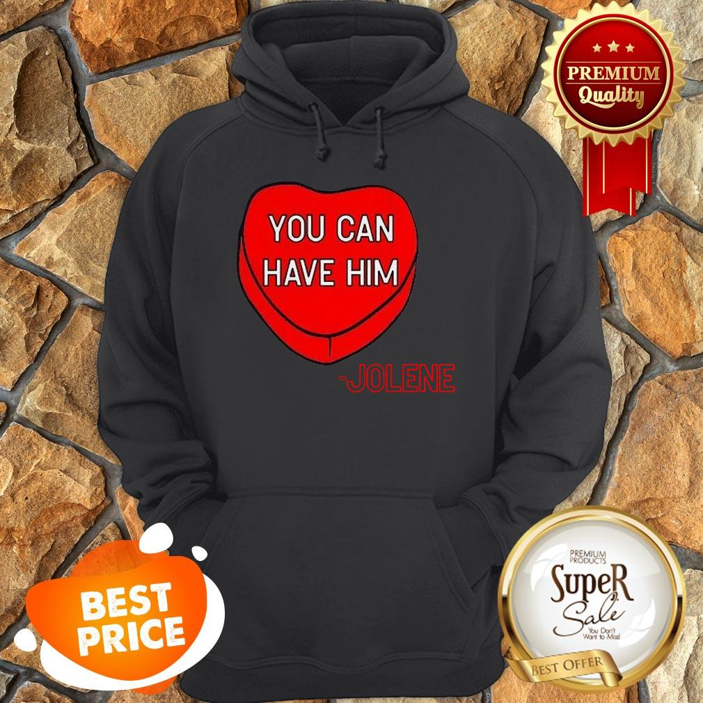 Official You Can Have Him Valentine's Heart Hoodie