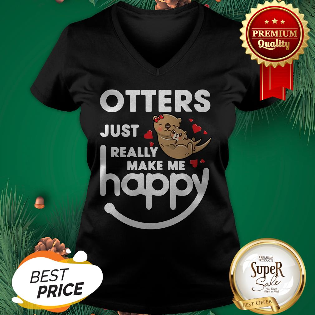 Otters Just Really Make Me Happy V-neck