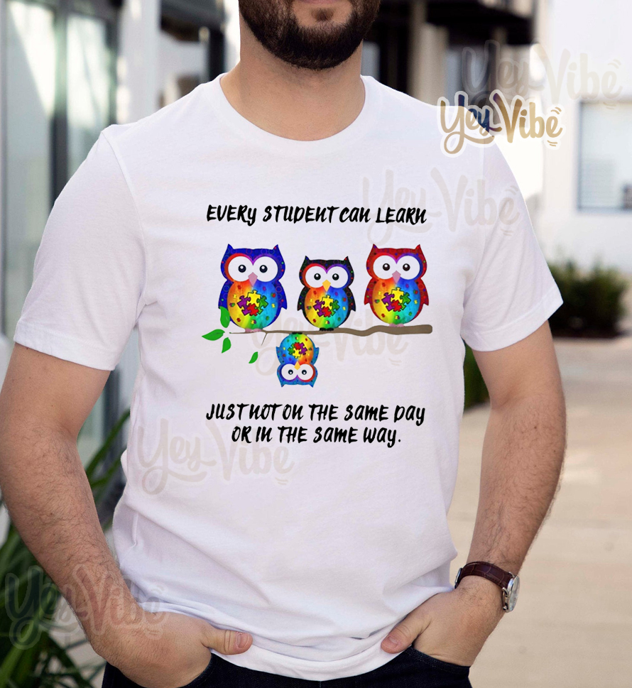 Owl autism awareness Every student can learn Just t-shirts