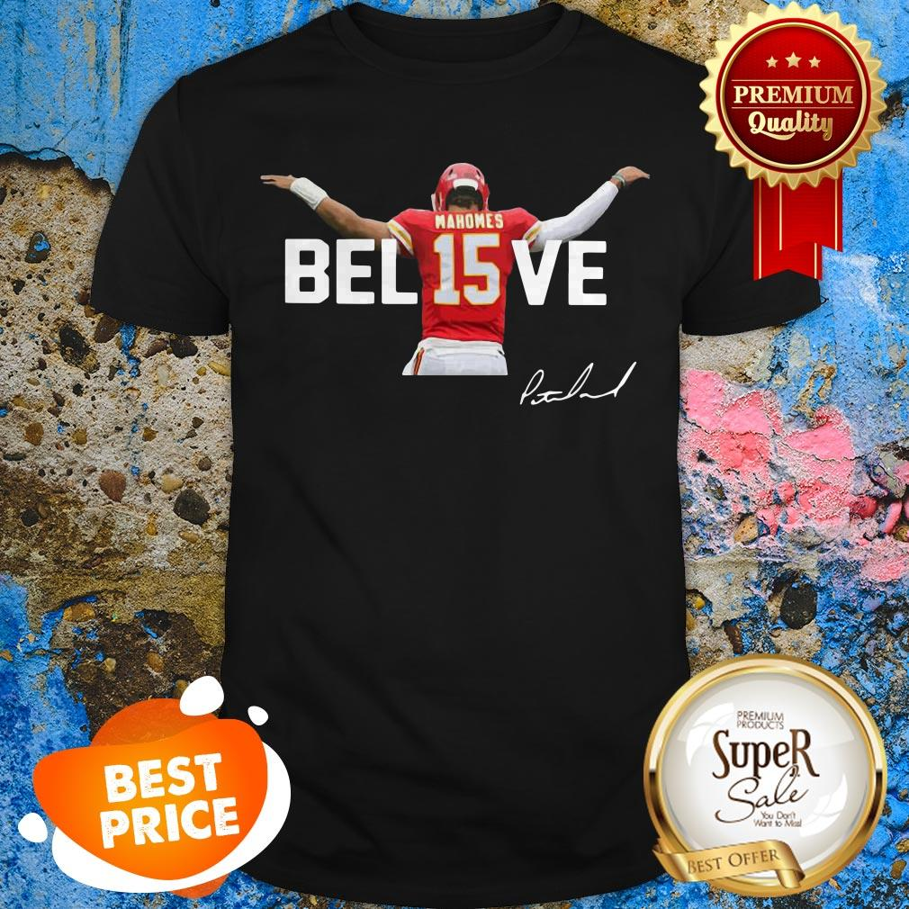 Patrick Mahomes 15 Believe Signature Kansas City Chiefs Shirt