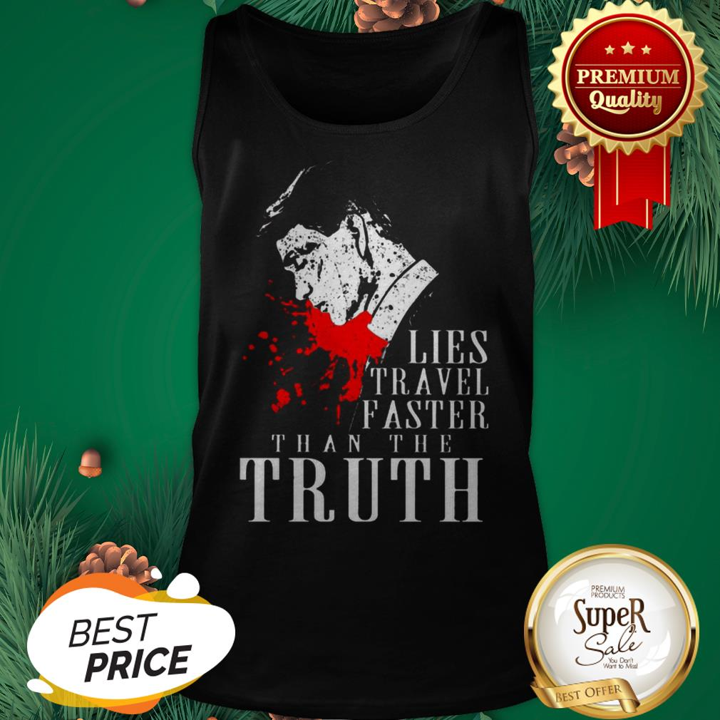 Peaky Blinders Lies Travel Faster Than The Truth Tank Top