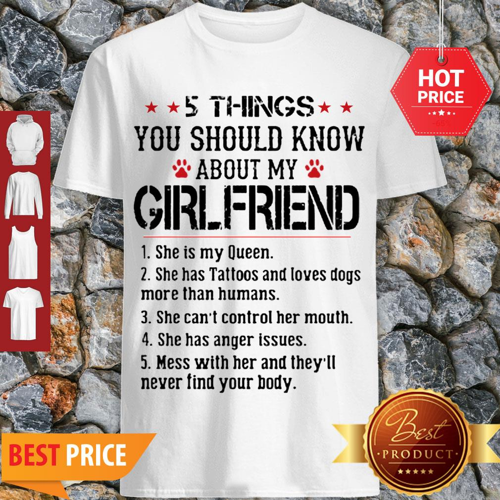 Perfect 5 Things You Should Know About My Girlfriend Shr Is My Queen Shirt