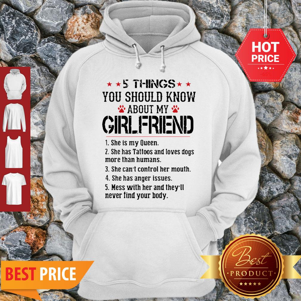 Perfect 5 Things You Should Know About My Girlfriend Shr Is My Queen Hoodie