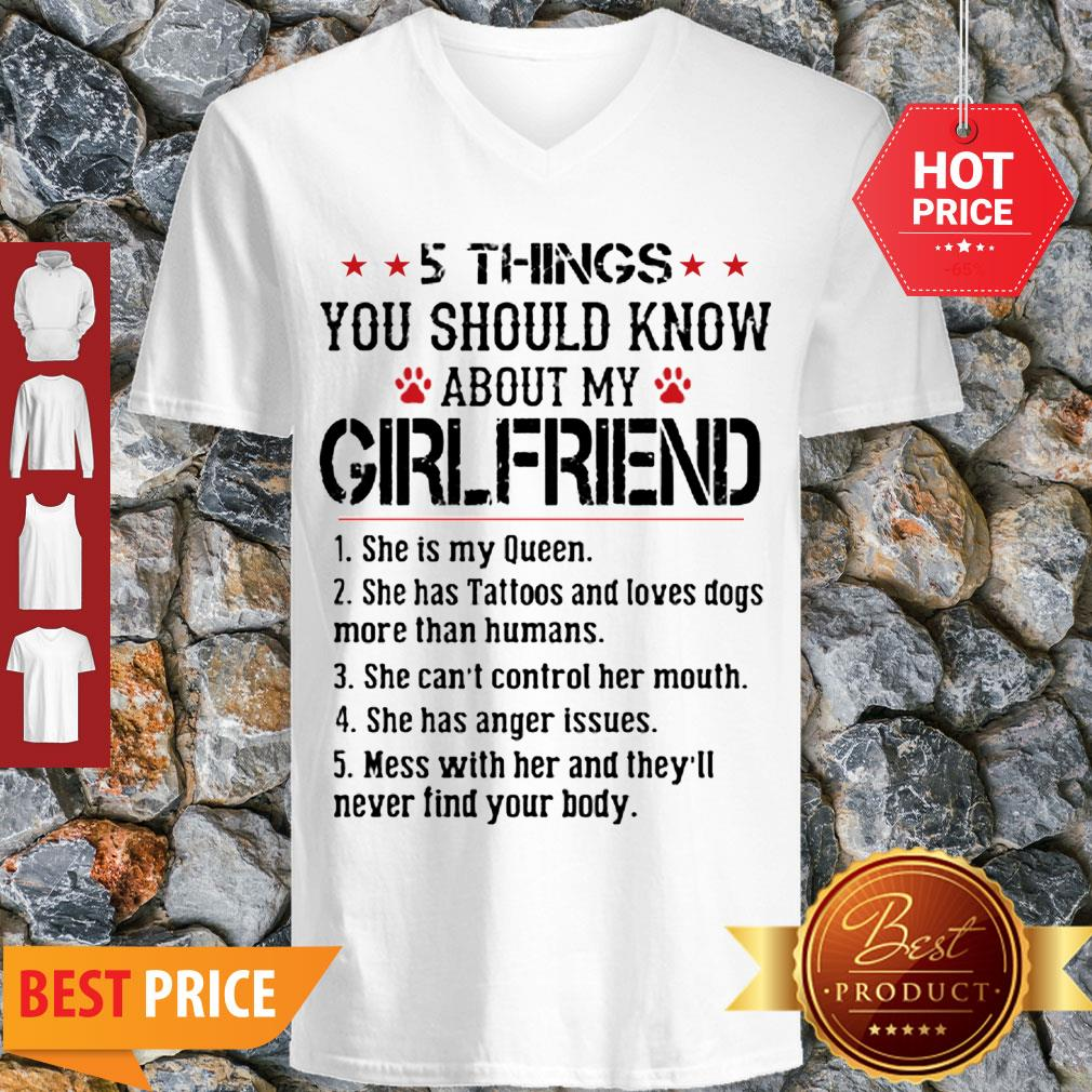Perfect 5 Things You Should Know About My Girlfriend Shr Is My Queen V-neck